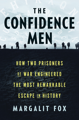 The Confidence Men: How Two Prisoners of War Engineered the Most Remarkable Escape in History Cover Image