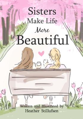 Sisters Make Life More Beautiful Cover Image