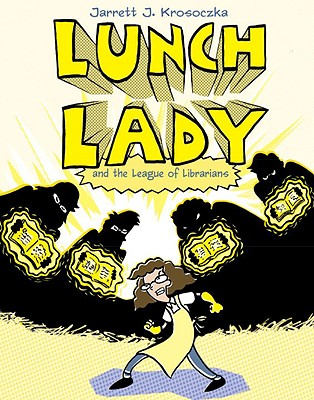 Lunch Lady and the League of Librarians Cover