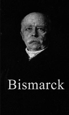 Bismarck: The Iron Chancellor cover