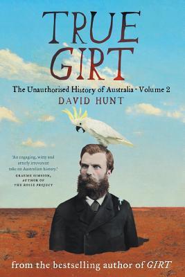 True Girt: The Unauthorised History of Australia Cover Image