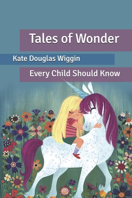 Tales of Wonder: Every Child Should Know Cover Image