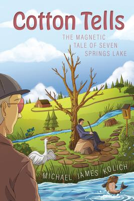 Cotton Tells: The Magnetic Tale of Seven Springs Lake Cover Image