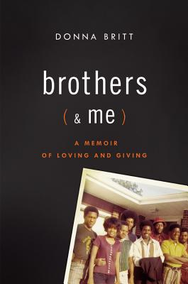 Brothers (and Me): A Memoir of Loving and Giving Cover Image