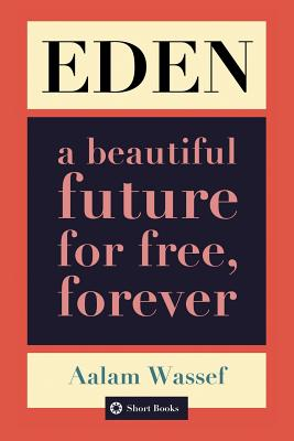 Eden: A Beautiful Future For Free, Forever Cover Image