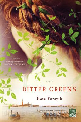 Bitter Greens: A Novel Cover Image