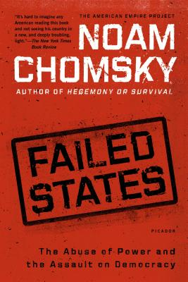 Failed States: The Abuse of Power and the Assault on Democracy Cover Image