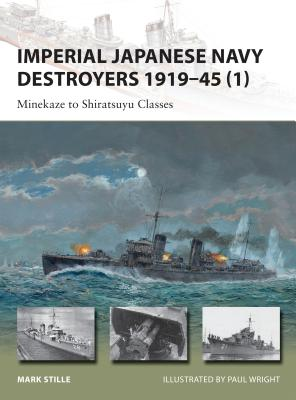 Imperial Japanese Navy Destroyers 1919–45 (1): Minekaze to Shiratsuyu Classes (New Vanguard) Cover Image