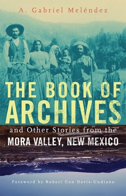 The Book of Archives and Other Stories from the Mora Valley, New Mexico, 18 Cover Image