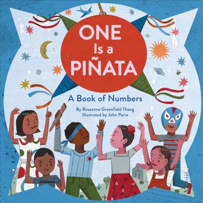 One is a Pinata: A Book of Numbers by Roseanne Greenfield Thong
