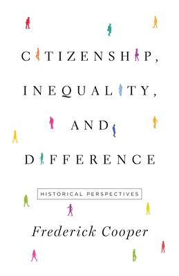 Citizenship, Inequality, and Difference: Historical Perspectives Cover Image
