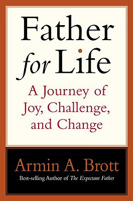 Father for Life: A Journey of Joy, Challenge, and Change (New Father) Cover Image