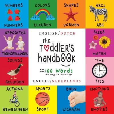 The Toddler's Handbook: Bilingual (English / Dutch) (Engels / Nederlands) Numbers, Colors, Shapes, Sizes, ABC Animals, Opposites, and Sounds, Cover Image