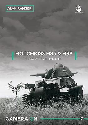 Hotchkiss H35 & H39 Through German Lens (Camera on #7) Cover Image