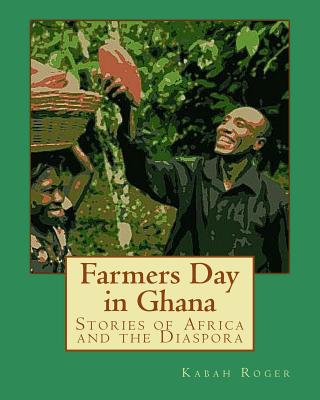 Farmers Day in Ghana: Stories of Africa and the Diaspora Cover Image