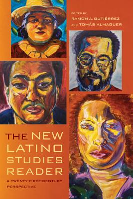 The New Latino Studies Reader: A Twenty-First-Century Perspective Cover Image