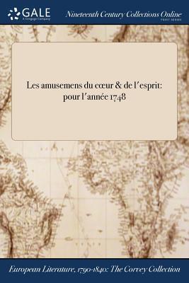 Cover for Les Amusemens Du Coeur & de L'Esprit