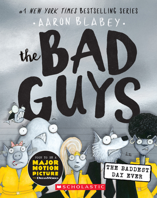 The Bad Guys in the Baddest Day Ever (Bad Guys #10) Cover Image