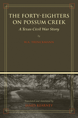 The Forty-Eighters on Possum Creek: A Texas Civil War Story Cover Image