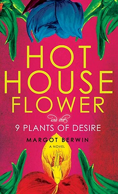 Hothouse Flower and the Nine Plants of Desire Cover