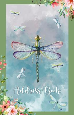 Address Book: Large Print Dragonflies Design, 5.5 X 8.5 Organize Addresses, Phone Numbers and Emails of Family, Friends and Contacts Cover Image