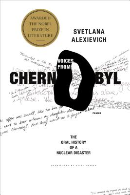 Voices from Chernobyl: The Oral History of a Nuclear Disaster Cover Image
