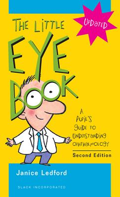 The Little Eye Book: A Pupil's Guide to Understanding Ophthalmology Cover Image
