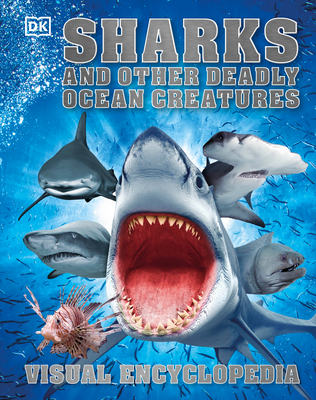 Sharks and Other Deadly Ocean Creatures Visual Encyclopedia Cover Image