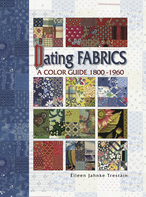 Dating Fabrics - A Color Guide - 1800-1960 Cover Image