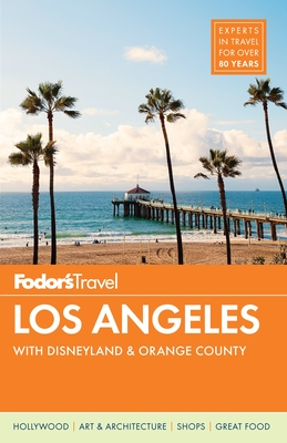 Fodor's Los Angeles: With Disneyland & Orange County (Full-Color Travel Guide #27) Cover Image
