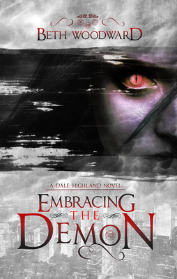 Embracing the Demon: A Dale Highland Novel Cover Image