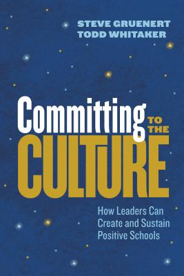 Committing to the Culture: How Leaders Can Create and Sustain Positive Schools Cover Image