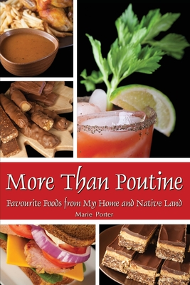 More Than Poutine: Favourite Foods from My Home and Native Land Cover Image