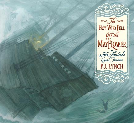The Boy Who Fell Off the Mayflower, or John Howland's Good Fortune Cover Image