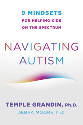 Navigating Autism: 9 Mindsets For Helping Kids on the Spectrum Cover Image