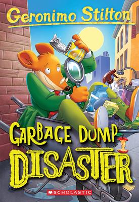 Garbage Dump Disaster (Geronimo Stilton #79) Cover Image