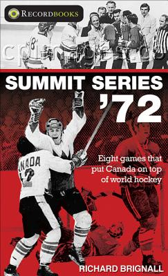 Summit Series '72: Eight Games That Put Canada on Top of World Hockey Cover Image