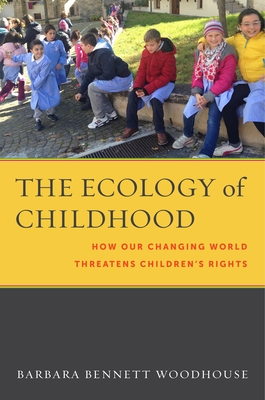 The Ecology of Childhood: How Our Changing World Threatens Children's Rights (Families #9) Cover Image
