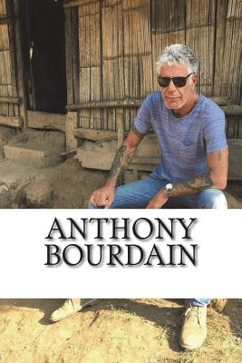 Anthony Bourdain: A Biography Cover Image