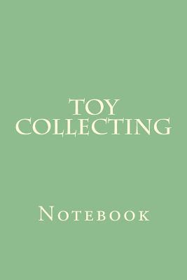 Toy Collecting: Notebook Cover Image