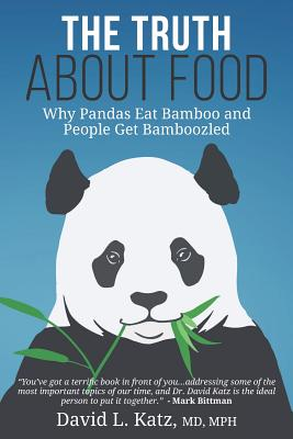 The Truth About Food: Why Pandas Eat Bamboo and People Get Bamboozled Cover Image