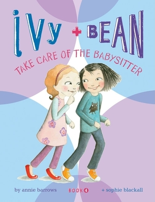 Ivy & Bean Take Care of the Babysitter Cover