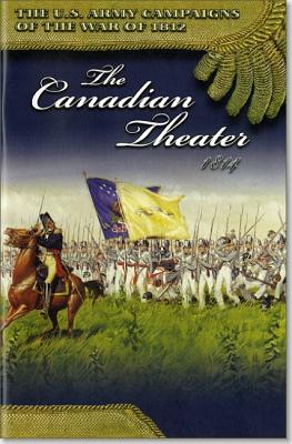 U.S. Army Campaigns of the War of 1812: The Canadian Theater 1814: The Canadian Theater 1814 Cover Image
