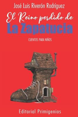 El reino perdido de La Zapatucia: Cuentos Para Niños Cover Image