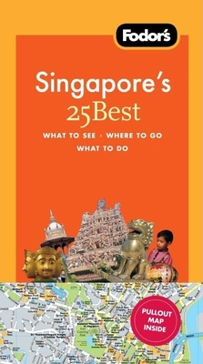 Fodor's Singapore's 25 Best, 4th Edition Cover