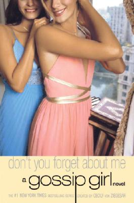 DON'T YOU FORGET ABOUT ME: A Gossip Girl Novel Cover Image