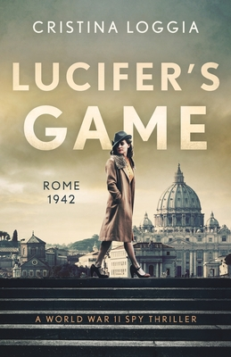 Lucifer's Game: An emotional and gut-wrenching World War II spy thriller Cover Image