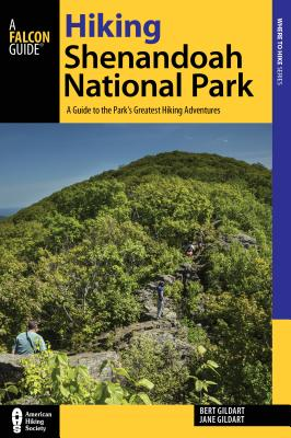 Hiking Shenandoah National Park: A Guide to the Park's Greatest Hiking Adventures (Regional Hiking) Cover Image