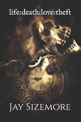 life: death: love: theft Cover Image