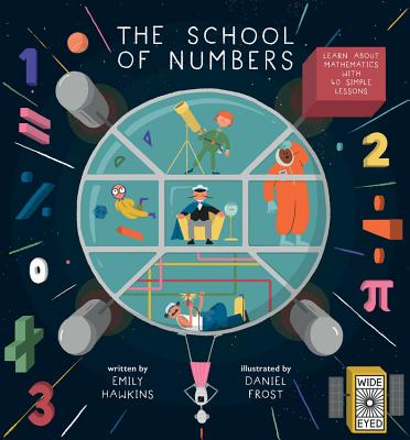 The School of Numbers: Learn about Mathematics with 40 Simple Lessons Cover Image